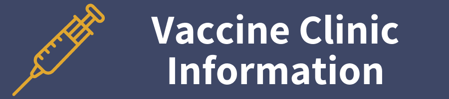 Image that says Vaccine Clinic Information